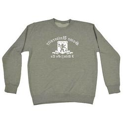 Funny Novelty Sweatshirt Jumper Top - Some University I Didn