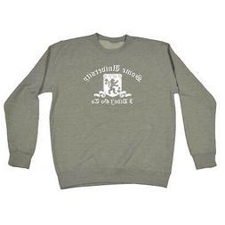 Funny Novelty Sweatshirt Jumper Top - Some University I Didn