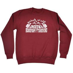 Funny Novelty Sweatshirt Jumper Top - University Professor Y