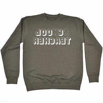 school cool teacher sweatshirt jumper birthday college